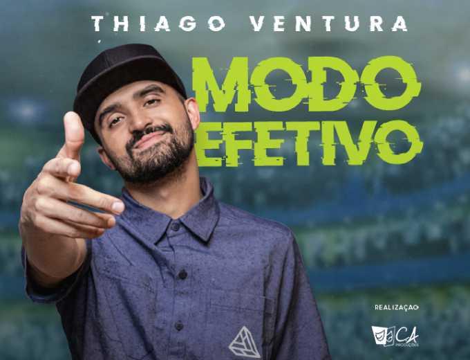 Thiago Ventura | Modo Efetivo