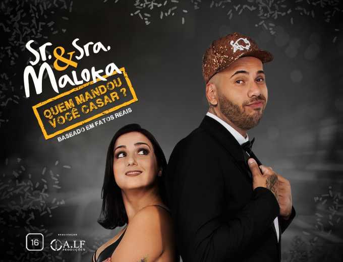 Sr. e Sra. Maloka em Quem Mandou Você Casar?