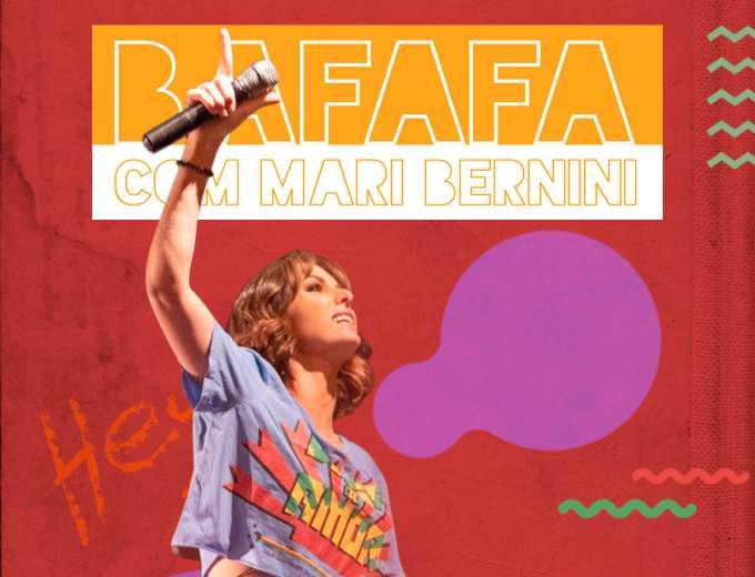 Bafafá com Mari Bernini