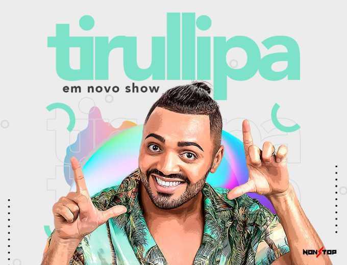 Tirullipa Show Novo®