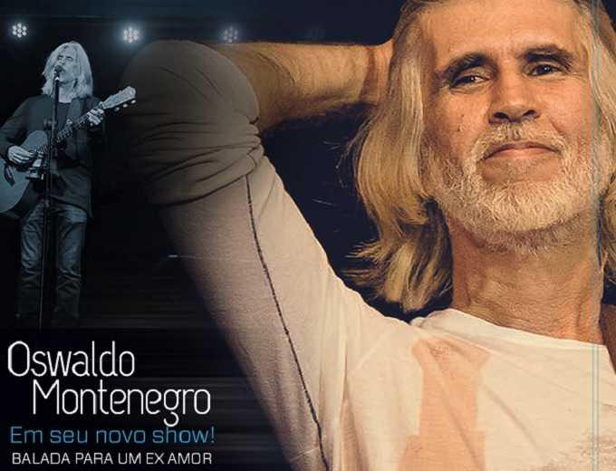 Oswaldo Montenegro Novo Show Balada Para um Ex-Amor