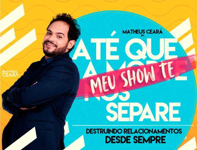 Matheus Ceará em Até Que Meu Show Te Separe